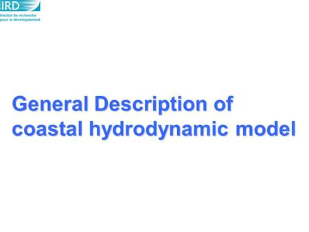 General Description of coastal hydrodynamic model.