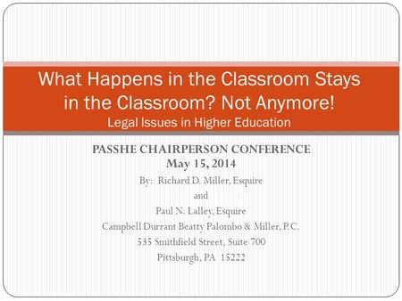 PASSHE CHAIRPERSON CONFERENCE May 15, 2014 By: Richard D. Miller, Esquire and Paul N. Lalley, Esquire Campbell Durrant Beatty Palombo & Miller, P.C. 535.