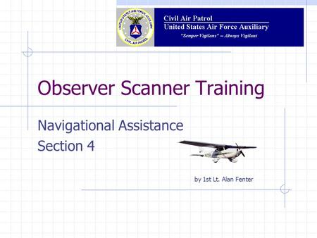 Observer Scanner Training Navigational Assistance Section 4 by 1st Lt. Alan Fenter.
