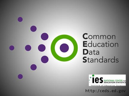 CEDS Update What is CEDS? Who and How? Version 2 Update and Scope Public Comments Version 3.