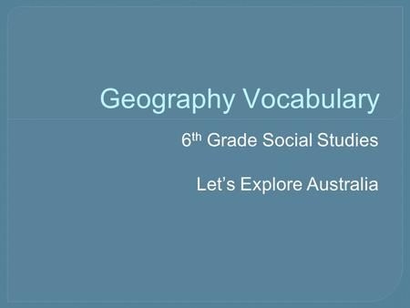 6th Grade Social Studies Let's Explore Australia