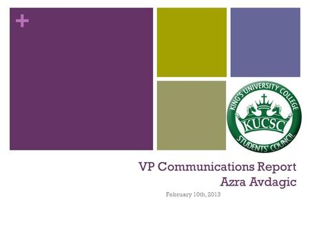 + VP Communications Report Azra Avdagic February 10th, 2013.
