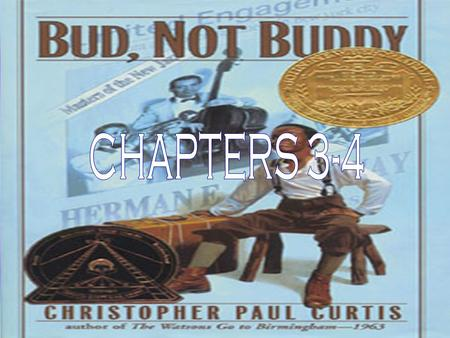 WHERE DID IT HAPPEN? EVERYTHING IN CHAPTER THREE HAPPENED IN THE SHED AND THE AMOSES' HOME. WHAT HAPPENED? IN CHAPTER THREE TODD AND BUDDY HAD A DISAGREEMENT.