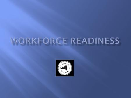  What is Workforce Readiness?  What tools are available?  How can the State Director assist?  SHRM Conference Calls  State Conference Calls  How.