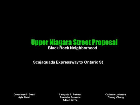 Upper Niagara Street Proposal Black Rock Neighborhood Scajaquada Expressway to Ontario St Devashree S. Desai Ayla Abiad Sampada S. Pulekar Anwesha Samanta.