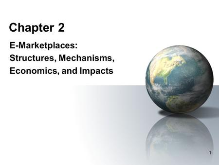 Chapter 2 E-Marketplaces: Structures, Mechanisms, Economics, and Impacts 1.
