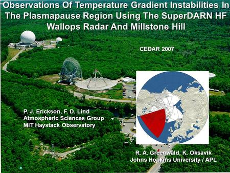 Observations Of Temperature Gradient Instabilities In The Plasmapause Region Using The SuperDARN HF Wallops Radar And Millstone Hill CEDAR 2007 P. J. Erickson,
