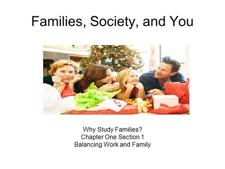 Families, Society, and You