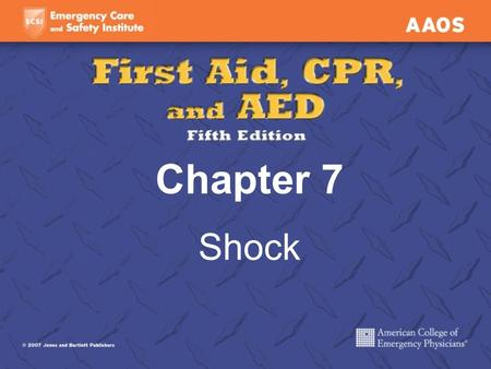 Chapter 7 Shock. Shock (1 of 2) Perfusion Adequate blood and oxygen are provided to all cells in body Circulatory system failure Not enough oxygenated.