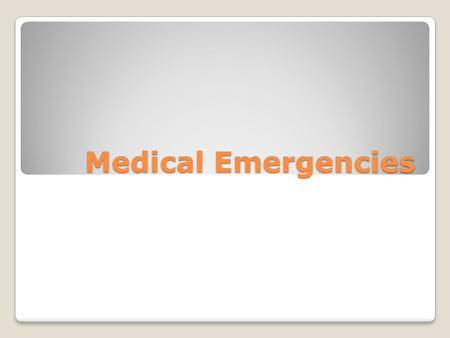 Medical Emergencies. Crash cart ◦Drugs and equipment for emergency situations.