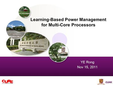 CUHK Learning-Based Power Management for Multi-Core Processors YE Rong Nov 15, 2011.