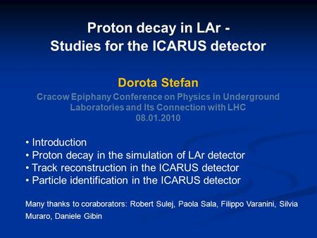 Introduction Proton decay in the simulation of LAr detector Track reconstruction in the ICARUS detector Particle identification in the ICARUS detector.