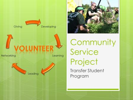 Community Service Project Transfer Student Program Developing Learning Leading Networking Giving.