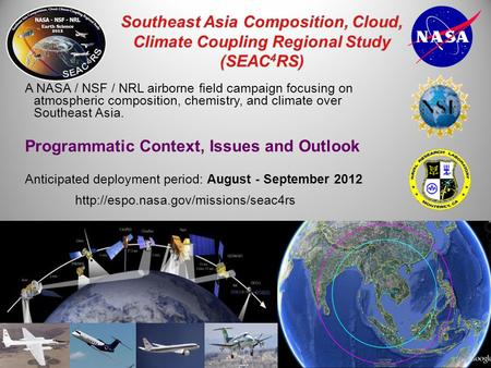 A NASA / NSF / NRL airborne field campaign focusing on atmospheric composition, chemistry, and climate over Southeast Asia. Programmatic Context, Issues.