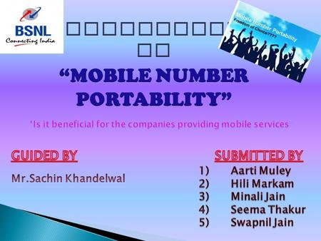 """ MOBILE NUMBER PORTABILITY "" means the facility which allows a subscriber of a mobile telephone server to retain his mobile telephone number when he."