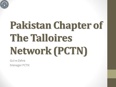 Pakistan Chapter of The Talloires Network (PCTN) Gul-e-Zehra Manager PCTN.