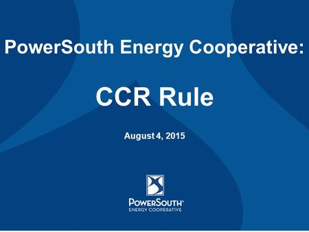 PowerSouth Energy Cooperative: CCR Rule August 4, 2015.