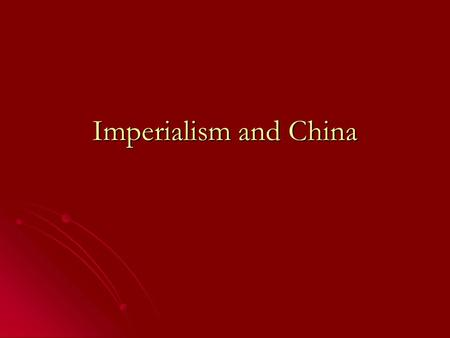 Imperialism and China. China Africa was divided into Colonies and ruled directly by Europeans. Africa was divided into Colonies and ruled directly by.