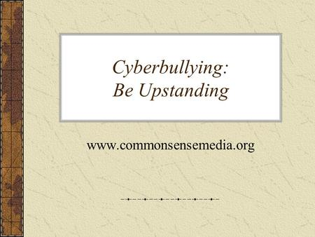 Cyberbullying: Be Upstanding