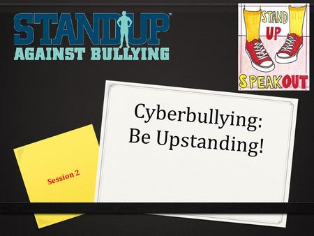 Cyberbullying: Be Upstanding! Session 2. What does it mean to be brave? Question 1.