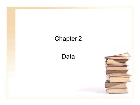 1 Chapter 2 Data. What is Data? Collection of data objects and their attributes An attribute is a property or characteristic of an object –Examples: eye.