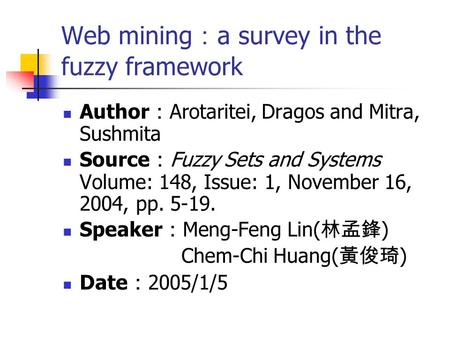 Web mining:a survey in the fuzzy framework