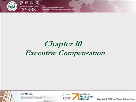 Chapter 10 Executive Compensation. Chapter 10 Executive Compensation.