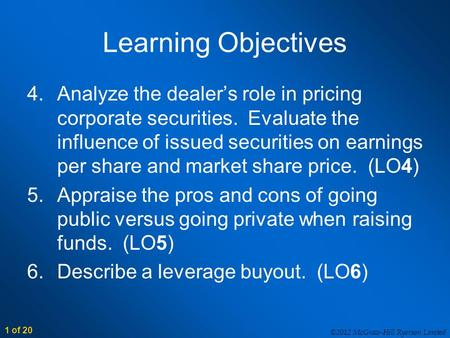 ©2012 McGraw-Hill Ryerson Limited 1 of 20 Learning Objectives 4.Analyze the dealer's role in pricing corporate securities. Evaluate the influence of issued.