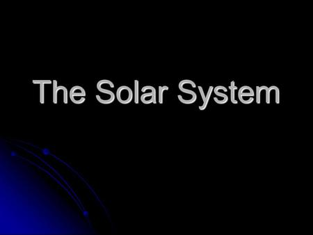 The Solar System. The Sun Mythology People have worshiped the sun and gods related to the sun for all of recorded history. People have worshiped the.