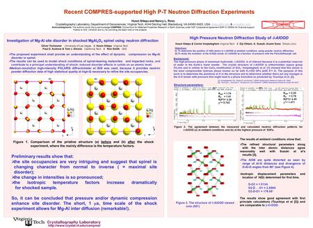 Recent COMPRES-supported High P-T Neutron Diffraction Experiments Husin Sitepu and Nancy L. Ross Crystallography Laboratory, Department of Geosciences,