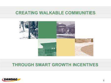 1 CREATING WALKABLE COMMUNITIES THROUGH SMART GROWTH INCENTIVES.