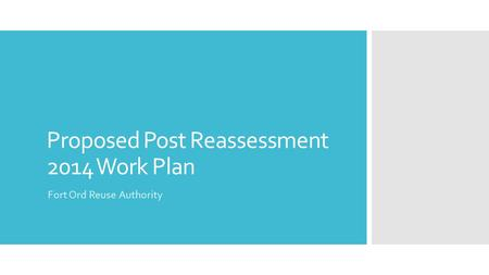 Proposed Post Reassessment 2014 Work Plan Fort Ord Reuse Authority.
