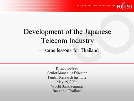 Development of the Japanese Telecom Industry some lessons for Thailand Development of the Japanese Telecom Industry — some lessons for Thailand Risaburo.