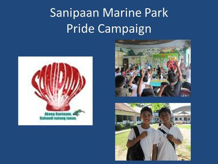 Sanipaan Marine Park Pride Campaign. CAMPAIGN VISIBILITY > Stickers posted on tricycles, habal-habal travelling in various routes and public/private/