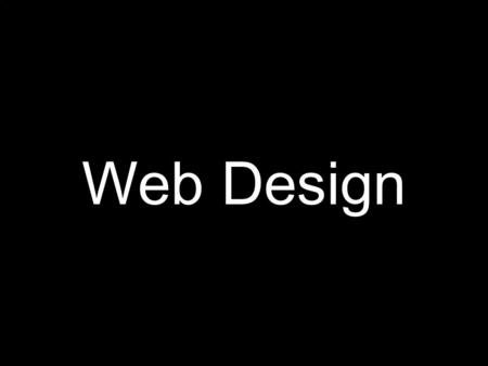 Web Design. 5 Characteristics of Good Web Design.