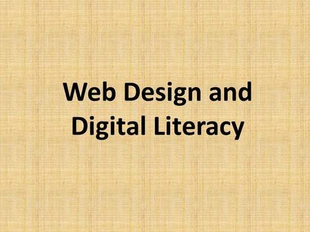 Web Design and Digital Literacy. Initial impressions: Is this a good website? Why/why not? (One reason)