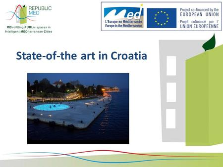 State-of-the art in Croatia. National policies Country context toward EU climate and energy golas 20-20-20 through building renovation projects Heat energy.