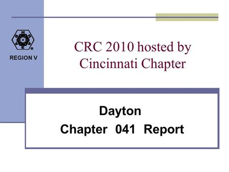 REGION V CRC 2010 hosted by Cincinnati Chapter Dayton Chapter 041 Report.
