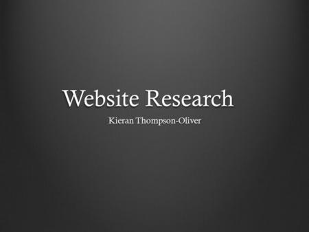 Website Research Kieran Thompson-Oliver. Example 1: Hypebeast This website has been coded effectively because it is simple, easy to use and navigate and.