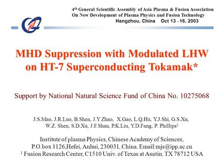 MHD Suppression with Modulated LHW on HT-7 Superconducting Tokamak* Support by National Natural Science Fund of China No. 10275068 J.S.Mao, J.R.Luo, B.Shen,