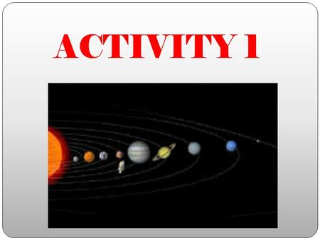 ACTIVITY 1. For distances to stars and galaxies, astronomers use a unit called a light- year. A light-year is the distance that light travels in a year.