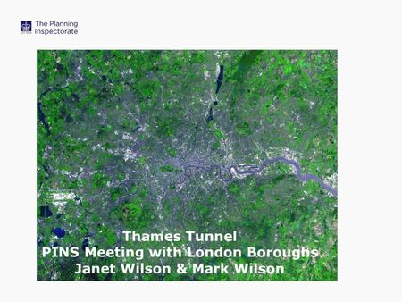 Thames Tunnel PINS Meeting with London Boroughs Janet Wilson & Mark Wilson.