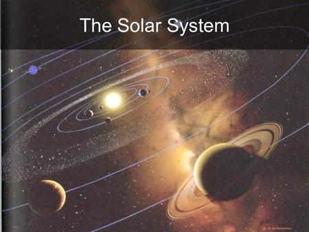The Solar System. How old is the solar system, and how was it formed? How did stars (and planets) form after the Big Bang? What are the 4 terrestrial.