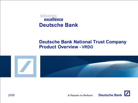 Deutsche Bank Deutsche Bank National Trust Company Product Overview - VRDO 2009.