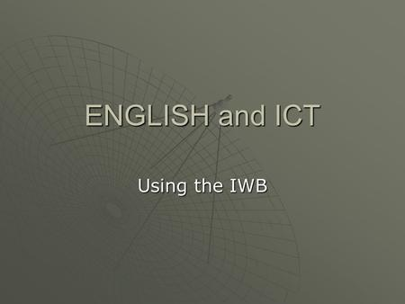 ENGLISH and ICT Using the IWB. Additional Sources  ASSOCIATION OF TEACHERS AND LECTURERS WEBSITE  ull%20Circle%20chapter%204_tcm2-