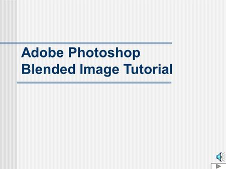 Adobe Photoshop Blended Image Tutorial Adobe Photoshop Tools Toolbar Tools Palette Windows Menu.