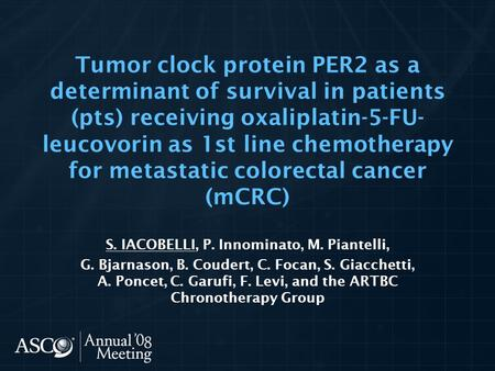 Tumor clock protein PER2 as a determinant of survival in patients (pts) receiving oxaliplatin-5-FU- leucovorin as 1st line chemotherapy for metastatic.