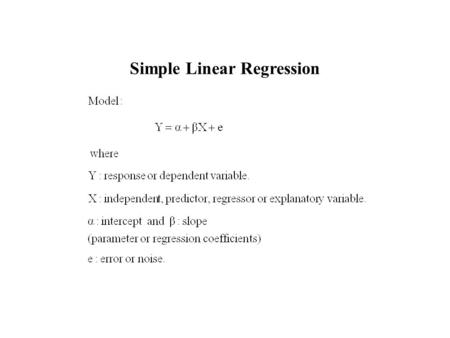 Simple Linear Regression. Data available : (X,Y) Goal : To predict the response Y. (i.e. to obtain the fitted response function f(X)) Least Squares Fitting.
