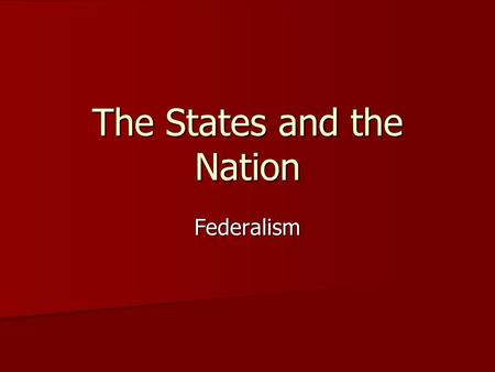 "The States and the Nation Federalism. Bellringer 9/20: Answer the following questions as a review from last week: 1.What is an ""article?"" 2.What is discussed."