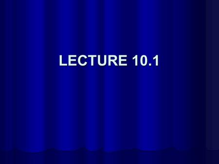LECTURE 10.1. LECTURE OUTLINE Weekly Deadlines Weekly Deadlines Electronic Properties I Electronic Properties I.